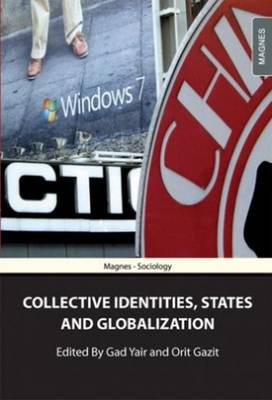Collective Identities, States & Globalization: Essays in Honour of S. N. Eisenstadt (Paperback)