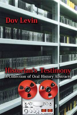 Historian's Testimony: A Collection of Oral History Abstracts (Paperback)