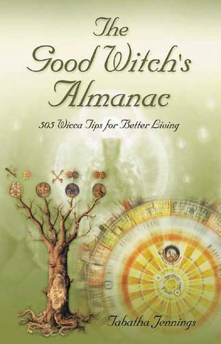 Good Witch's Almanac: 505 Wicca Tips for Better Living (Paperback)