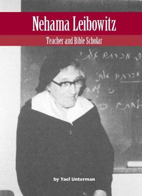 Nehama Leibowitz: Teacher and Bible Scholar (Hardback)