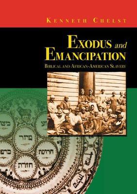 Exodus and Emancipation: Biblical and African-American Slavery (Hardback)