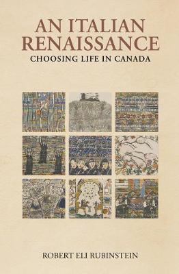 An Italian Renaissance: Choosing Life in Canada (Hardback)