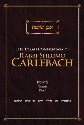 The Torah Commentary of Rabbi Shlomo Carlebach: Genesis, Part I (Hardback)