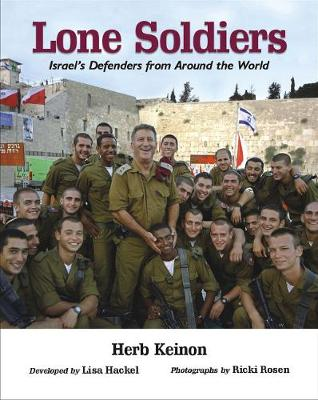Lone Soldiers: Israel's Defenders from Around the World (Hardback)