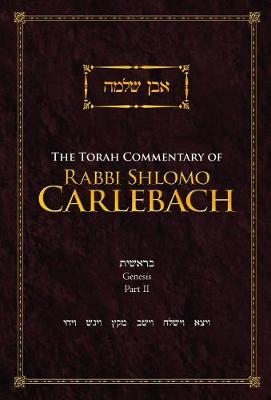 The Torah Commentary of Rabbi Shlomo Carlebach: Genesis, Part II (Hardback)