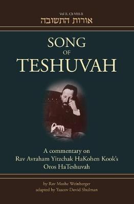 Song of Teshuvah: Book Two: A Commentary on Rav Avraham Yitzchak HaKohen Kook's Oros HaTeshuvah, 2: VIII-X (Hardback)