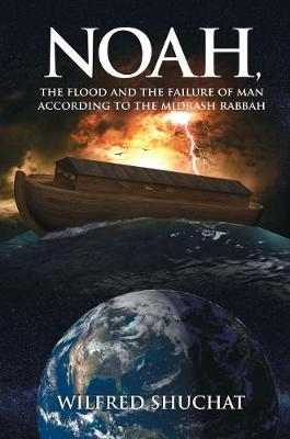 Noah, the Flood and the Failure of Man according to the Midrash Rabbah (Hardback)