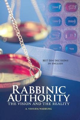 Rabbinic Authority: The Vision and the Reality (Hardback)