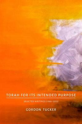 Torah for Its Intended Purpose: Selected Writings (1988-2013) (Paperback)