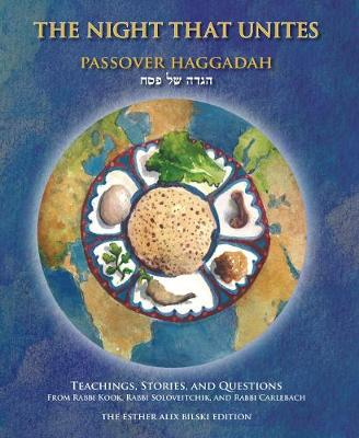The Night That Unites Passover Haggadah: Teachings, Stories, and Questions from Rabbi Kook, Rabbi Soloveitchik, and Rabbi Carlebach (Paperback)