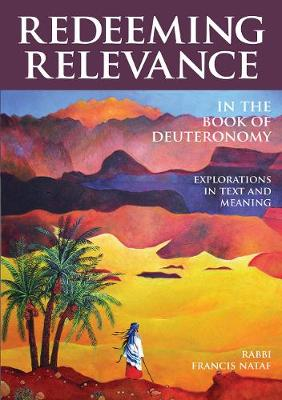 Redeeming Relevance in the Book of Deuteronomy: Explorations in Text and Meaning (Hardback)