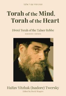 Torah of the Mind, Torah of the Heart: Divrei Torah of the Talner Rebbe (Hardback)