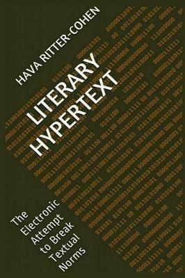 Literary Hypertext: The Electronic Attempt to Break Textual Norms (Paperback)