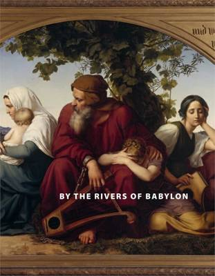 By the Rivers of Babylon: The Story of the Babylonian Exile (Paperback)