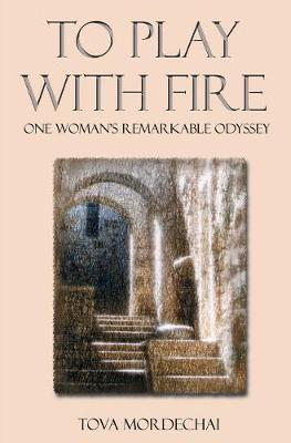 To Play With Fire: One Woman's Remarkable Odyssey (Paperback)