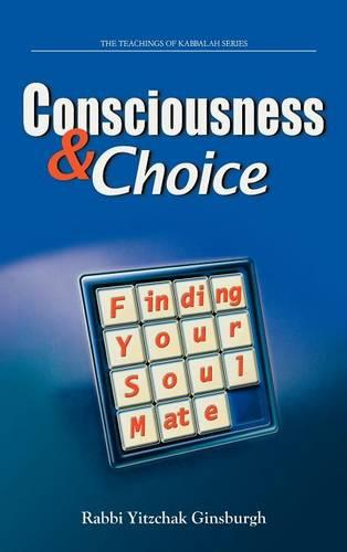 Consciousness & Choice: Finding Your Soul Mate (Hardback)