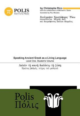 Polis: Speaking Ancient Greek as a Living Language, Level One, Student's Volume (Paperback)