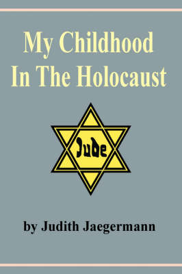 My Childhood In The Holocaust (Paperback)