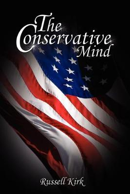 The Conservative Mind: From Burke to Eliot (Paperback)