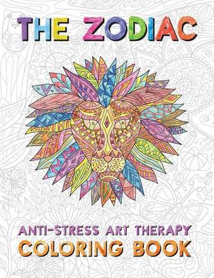 Zodiac: Anti-Stress Art Therapy Coloring Book (Paperback)
