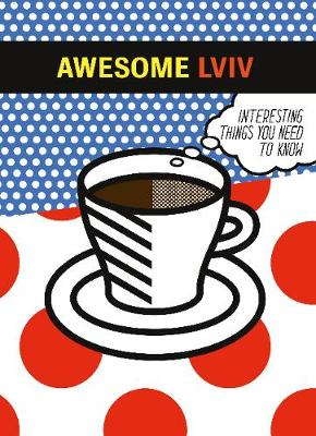 Awesome Lviv: Interesting things you need to know (Paperback)