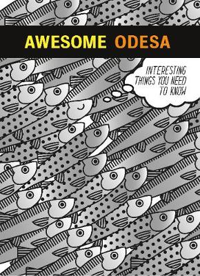 Awesome Odesa: Interesting things you need to know (Paperback)