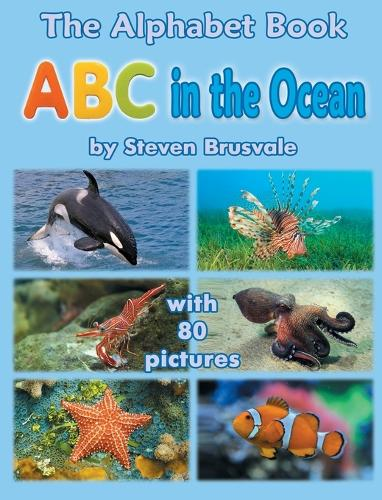 The Alphabet Book ABC in the Ocean: Colorfull and Cognitive Alphabet Book with 80 Pictures for 2-5 Year Old Kids (Hardback)