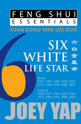 Feng Shui Essentials -- 6 White Life Star (Paperback)