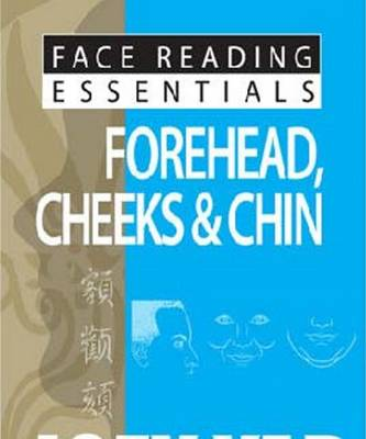 Forehead, Cheeks & Chin - Face Reading Essentials (Paperback)