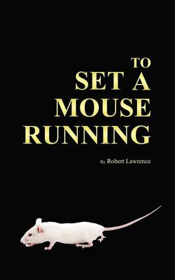 To Set a Mouse Running (Paperback)