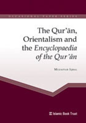 The Qur'an, Orientalism and the Encyclopaedia of the Qur'an - IBT Occasional Papers (Paperback)
