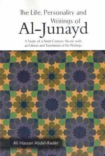 The Life, Personality and Writing of Al Junayd (Paperback)