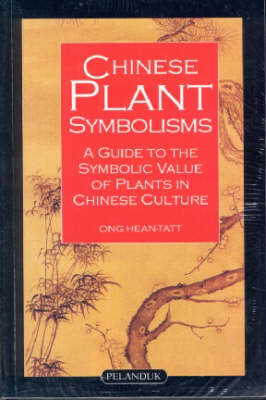 Chinese Plant Symbols: A Guide to the Symbolic Value of Plants in Chinese Culture (Paperback)