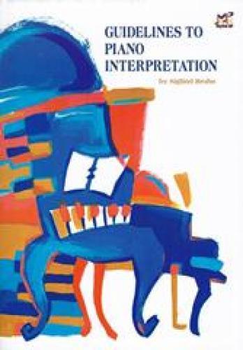 Guidelines to Piano Interpretations (Sheet music)