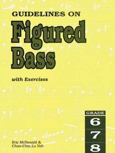 Guidelines on Figured Bass with Exercises for Grades 6 to 8 (Sheet music)