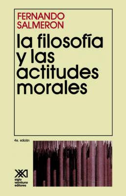 La Filosofia y Las Actitudes Morales (Paperback)