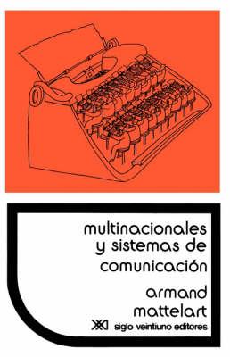 Multinacionales y Sistemas de Comunicacion. Los Aparatos Ideologicos del Imperialismo (Paperback)
