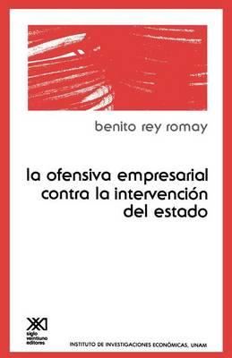 La Ofensiva Empresarial Contra La Intervencion de Estado (Paperback)
