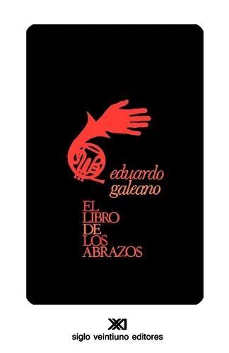 El Libro de Los Abrazos - Creacion Literaria (Paperback)