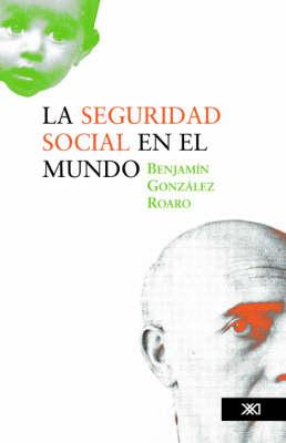 La Seguridad Social En El Mundo (Paperback)