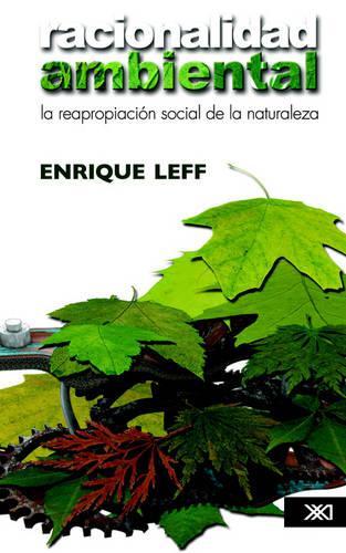 Racionalidad Ambiental. La Reapropiacisn Social de La Naturaleza (Paperback)