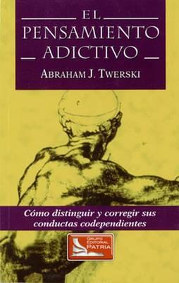 El Pensamiento Adictivo (Paperback)