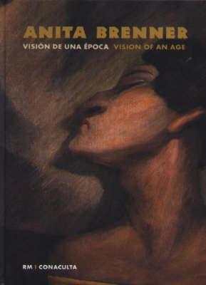 Anita Brenner: Vision of an Age (Hardback)