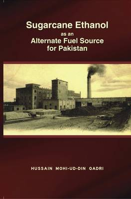 Sugarcane Ethanol as an Alternate Fuel Source for Pakistan (Paperback)