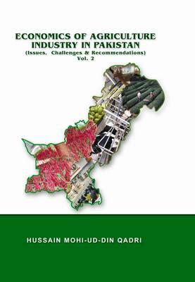 Economics of Agriculture Industry in Pakistan (Vol. II) (Hardback)
