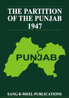 The Partition of the Punjab 1947: A Compilation of Official Documents (Hardback)