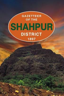 Gazetteer of the Shahpur District 1897 (Hardback)