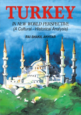 Turkey in New World Perspective: A Cultural - Historical Analysis (Hardback)