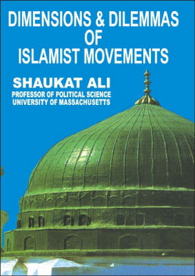 Dimensions and Dilemmas of Islamist Movements (Hardback)