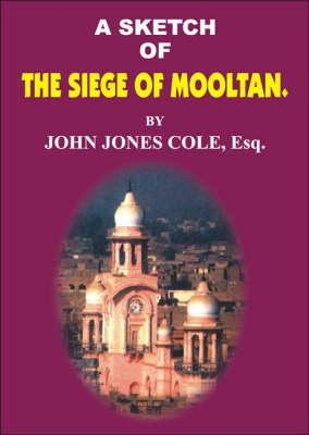 A Sketch of the Siege of Mooltan (Hardback)